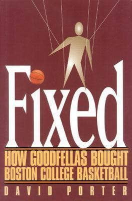 Fixed How Goodfellas Bought Boston College Basketball  2000 9780878331925 Front Cover