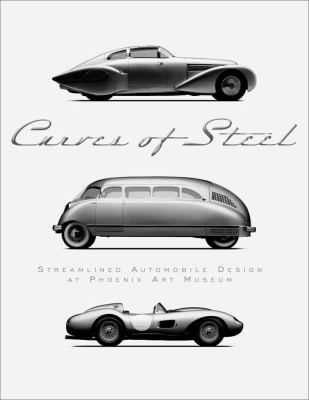Curves of Steel Streamlined Automobile Design  2009 9780977980925 Front Cover