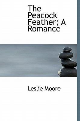 Peacock Feather; a Romance N/A 9781113864925 Front Cover