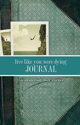Live Like You Were Dying Journal   2006 9781401602925 Front Cover