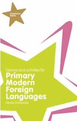Games and Activities for Primary Modern Foreign Languages  2008 9781405873925 Front Cover