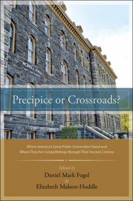 Precipice or Crossroads? Where America's Great Public Universities Stand and Where They Are Going Midway Through Their Second Century  2012 edition cover