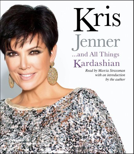 Kris Jenner . . . and All Things Kardashian:  2011 edition cover