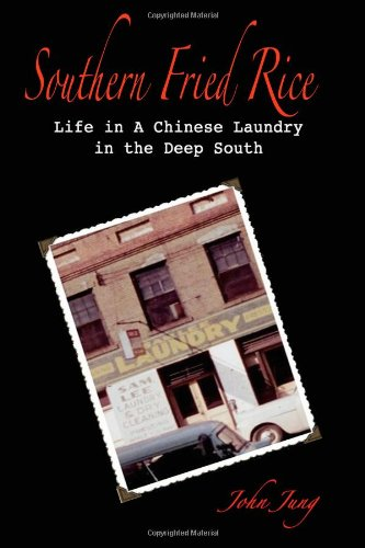 Southern Fried Rice Life in a Chinese Laundry in the Deep South N/A edition cover