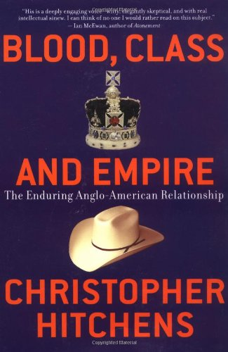 Blood, Class and Empire The Enduring Anglo-American Relationship  2004 edition cover