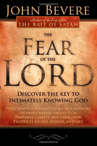 Fear of the Lord Discover the Key to Intimately Knowing God  2009 edition cover