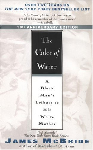 Color of Water A Black Man's Tribute to His White Mother 10th 2006 (Anniversary) 9781594481925 Front Cover