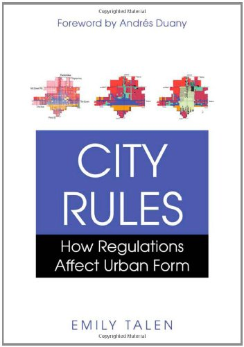 City Rules How Regulations Affect Urban Form  2012 edition cover
