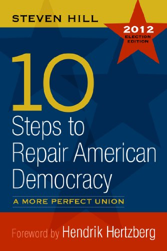 10 Steps to Repair American Democracy A More Perfect Union-2012 Election Edition  2006 edition cover