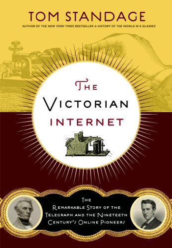 Victorian Internet The Remarkable Story of the Telegraph and the Nineteenth Century's On-Line Pioneers 2nd (Revised) edition cover