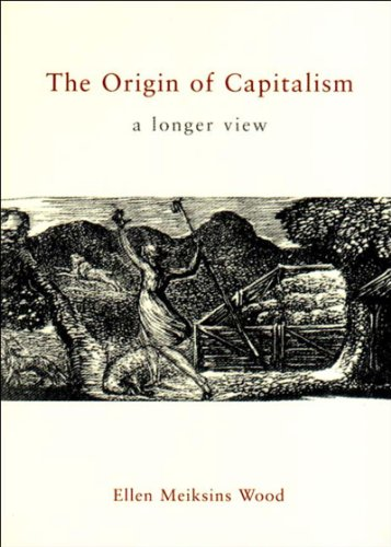 Origin of Capitalism A Longer View 2nd 2002 (Revised) 9781859843925 Front Cover