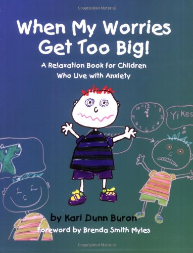 When My Worries Get Too Big! A Relaxation Book for Children Who Live with Anxiety N/A edition cover