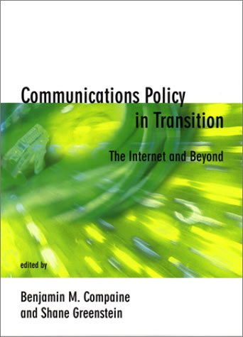 Communications Policy in Transition The Internet and Beyond  2001 9780262032926 Front Cover