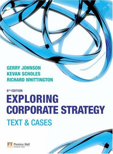 Exploring Corporate Strategy: Text and Cases  8th 2008 9780273711926 Front Cover