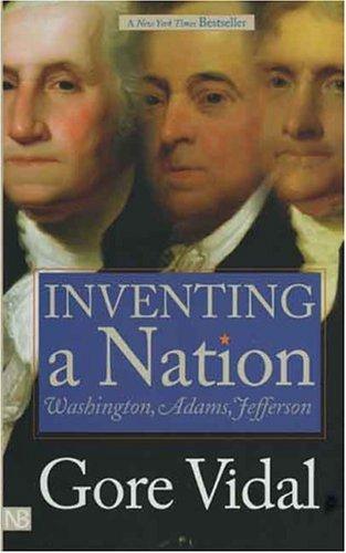 Inventing a Nation Washington, Adams, Jefferson  2003 edition cover