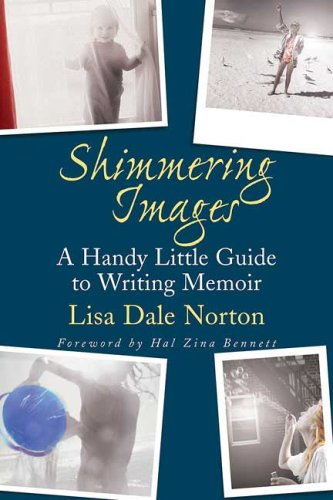 Shimmering Images A Handy Little Guide to Writing Memoir  2008 edition cover