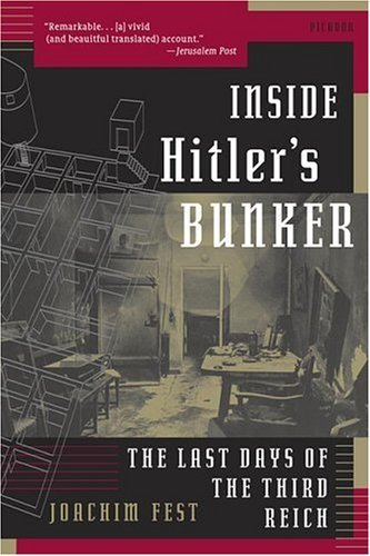 Inside Hitler's Bunker The Last Days of the Third Reich  2004 edition cover