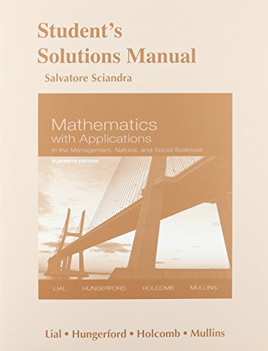 Student's Solutions Manual for Mathematics With Applications in the Management, Natural and Social Sciences:   2014 edition cover