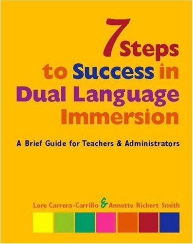 7 Steps to Success in Dual Language Immersion A Brief Guide for Teachers and Administrators  2006 edition cover