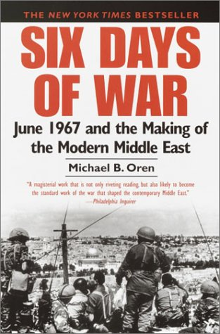 Six Days of War June 1967 and the Making of the Modern Middle East  2003 edition cover