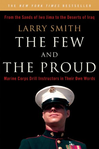 Few and the Proud Marine Corps Drill Instructors in Their Own Words N/A 9780393329926 Front Cover