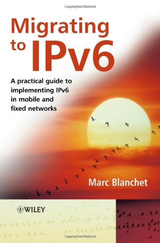 Migrating to IPv6 A Practical Guide to Implementing IPv6 in Mobile and Fixed Networks  2006 edition cover