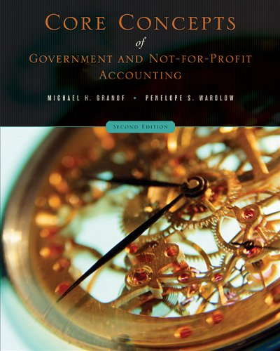 Core Concepts of Government and Not-for-Profit Accounting  2nd 2011 edition cover
