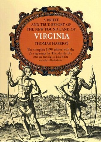 Brief and True Report of the New Found Land of Virginia  1590th 1972 edition cover