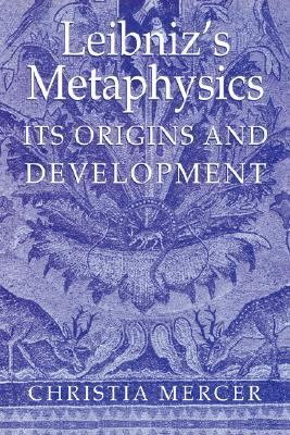 Leibniz's Metaphysics Its Origins and Development  2006 9780521029926 Front Cover