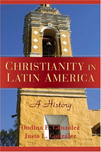 Christianity in Latin America A History  2007 edition cover