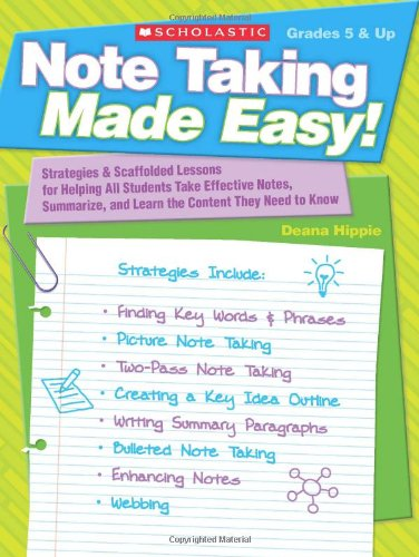 Note Taking Made Easy! Strategies and Scaffolded Lessons for Helping All Students Take Effective Notes, Summarize and Learn the Content They Need to Know  2010 9780545115926 Front Cover