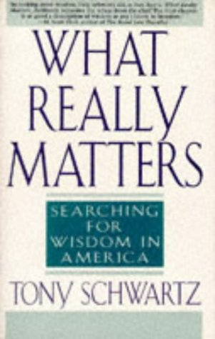 What Really Matters Searching for Wisdom in America N/A edition cover