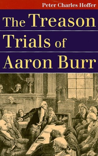 Treason Trials of Aaron Burr   2008 edition cover