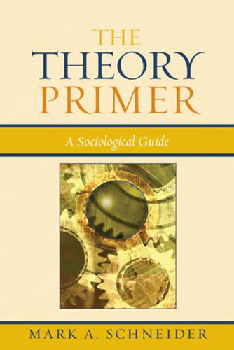 Theory Primer A Sociological Guide  2006 9780742518926 Front Cover