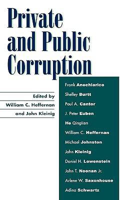 Private and Public Corruption   2004 9780742534926 Front Cover