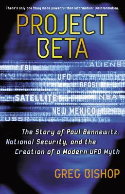 Project Beta The Story of Paul Bennewitz, National Security, and the Creation of a Modern UFO Myth  2005 9780743470926 Front Cover