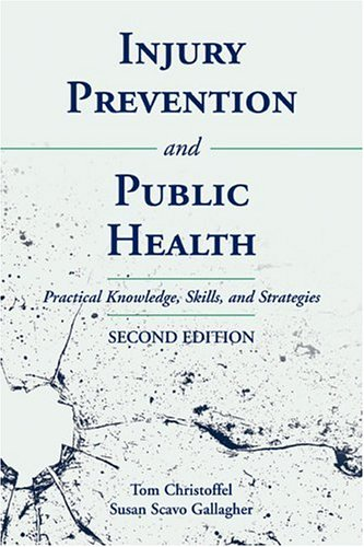 Injury Prevention and Public Health Practical Knowledge, Skills, and Strategies 2nd 2006 (Revised) edition cover