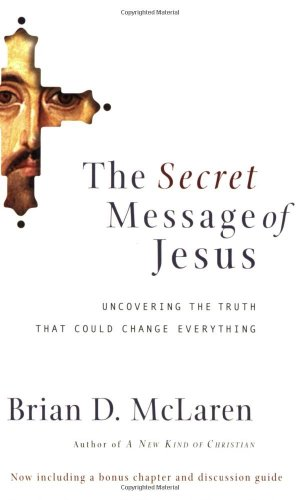 Secret Message of Jesus Uncovering the Truth That Could Change Everything  2007 edition cover