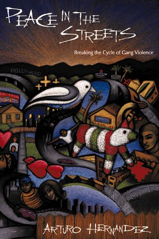 Peace in the Streets : Breaking the Cycle of Gang Violence 1st edition cover