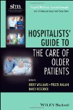 Hospitalists' Guide to the Care of Older Patients   2013 9781118127926 Front Cover
