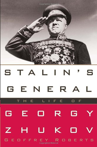 Stalin's General The Life of Georgy Zhukov  2012 9781400066926 Front Cover