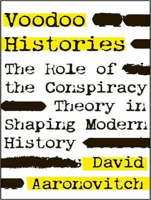 Voodoo Histories: The Role of the Conspiracy Theory in Shaping Modern History  2010 edition cover