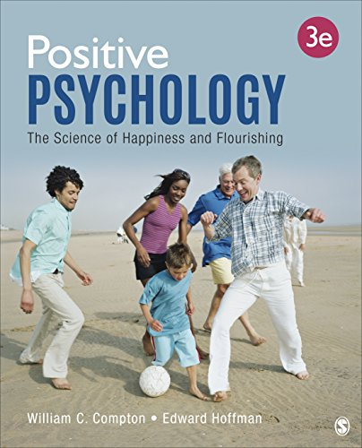 Positive Psychology The Science of Happiness and Flourishing 3rd 2020 9781544322926 Front Cover