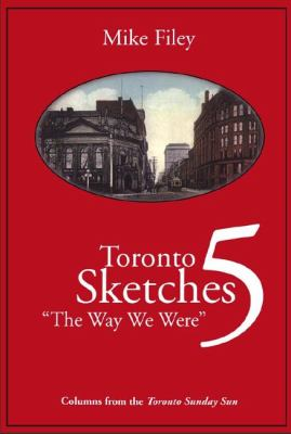 Toronto Sketches 5 The Way We Were N/A 9781550022926 Front Cover