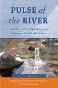 Pulse of the River Colorado Writers Speak for the Endangered Cache la Poudre  2006 edition cover
