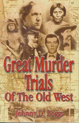 Great Murder Trials of the Old West   2002 9781556228926 Front Cover