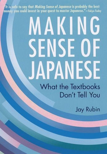 Making Sense of Japanese What the Textbooks Don't Tell You N/A edition cover