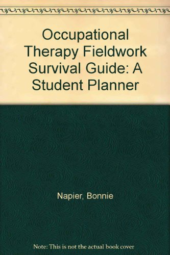 OCCUPATIONAL THERAPY FIELDWORK SURVIVAL N/A edition cover