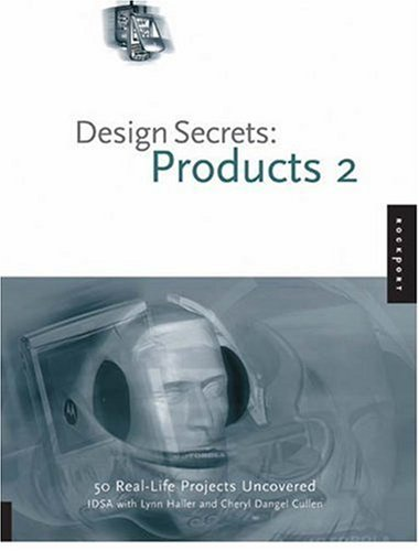 Design Secrets Products 2 - 50 Real-Life Product Design Projects Uncovered  2006 9781592532926 Front Cover
