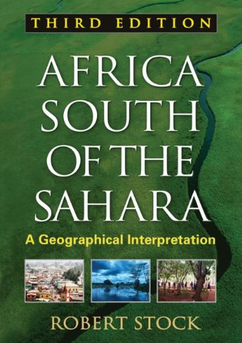 Africa South of the Sahara, Third Edition A Geographical Interpretation 3rd 2013 (Revised) edition cover